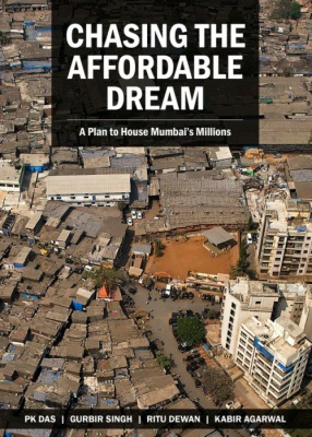 Chasing the Affordable Dream - A Plan to House Mumbai's Millions